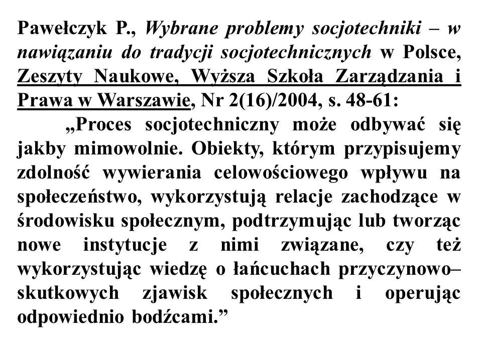 Pawełczyk P., Wybrane problemy socjotechniki – w nawiązaniu do tradycji socjotechnicznych w Polsce, Zeszyty Naukowe, Wyższa Szkoła Zarządzania i Prawa