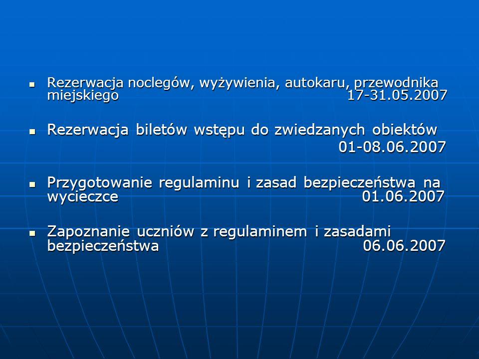 Rezerwacja noclegów, wyżywienia, autokaru, przewodnika miejskiego 17-31.05.2007 Rezerwacja noclegów, wyżywienia, autokaru, przewodnika miejskiego 17-3
