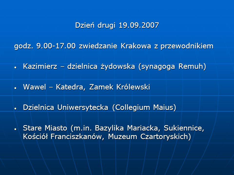 Dzień drugi 19.09.2007 godz. 9.00-17.00 zwiedzanie Krakowa z przewodnikiem Kazimierz – dzielnica żydowska (synagoga Remuh) Kazimierz – dzielnica żydow