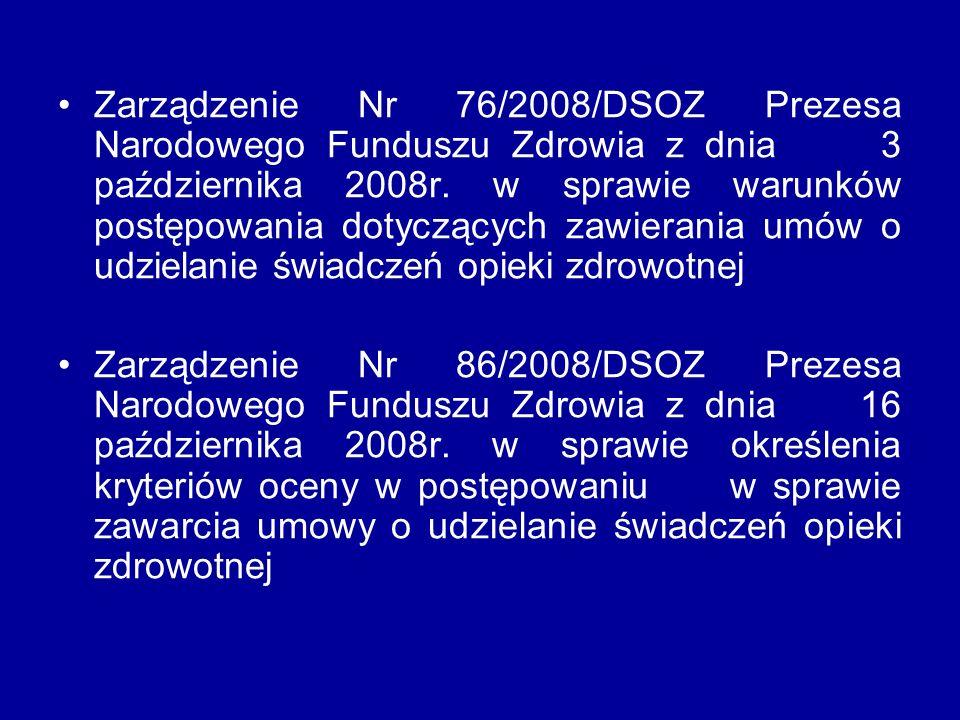 Zarządzenie Nr 76/2008/DSOZ Prezesa Narodowego Funduszu Zdrowia z dnia 3 października 2008r. w sprawie warunków postępowania dotyczących zawierania um