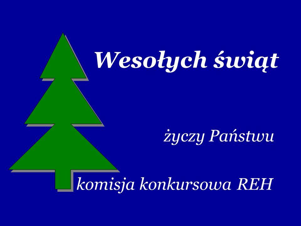 Wesołych świąt życzy Państwu komisja konkursowa REH