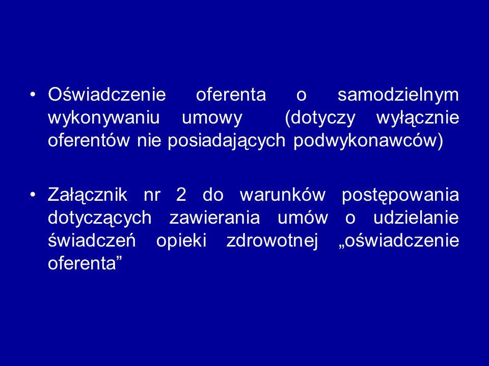 Oświadczenie oferenta o samodzielnym wykonywaniu umowy (dotyczy wyłącznie oferentów nie posiadających podwykonawców) Załącznik nr 2 do warunków postęp