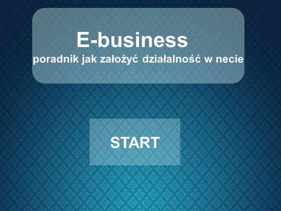 E-business poradnik jak założyć działalność w necie START