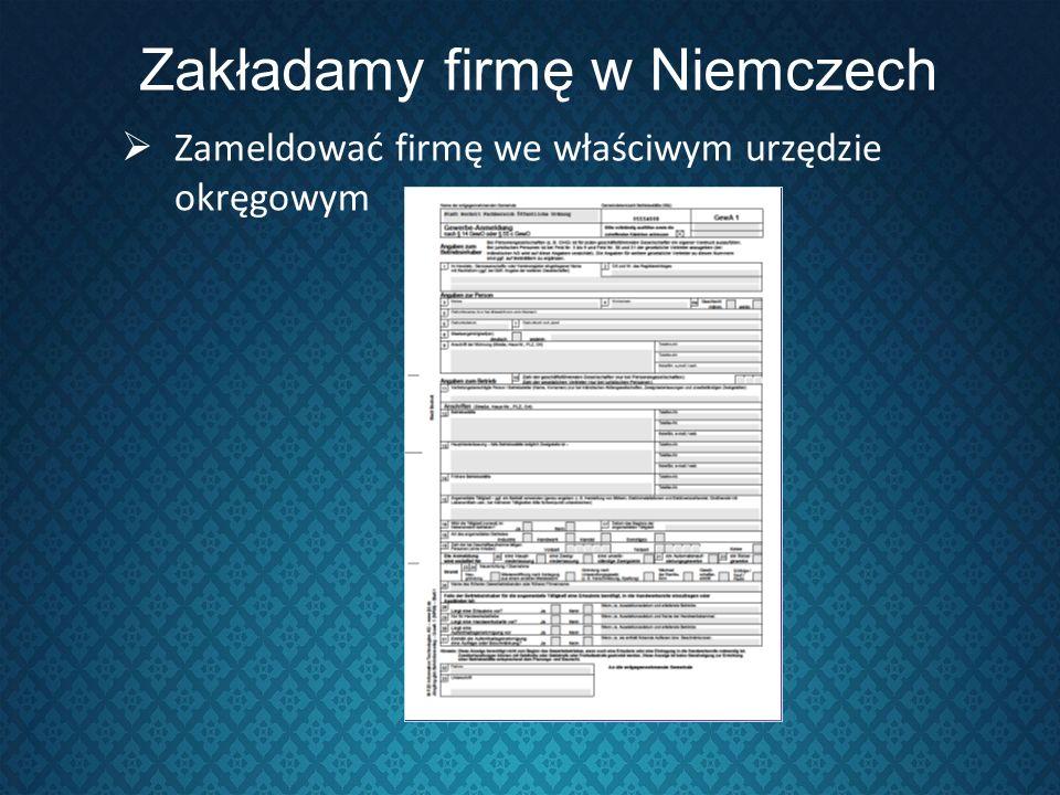 Zakładamy firmę w Niemczech Zameldować firmę we właściwym urzędzie okręgowym