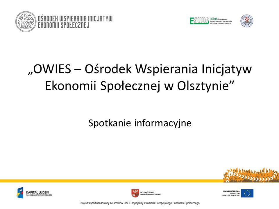 OWIES – Ośrodek Wspierania Inicjatyw Ekonomii Społecznej w Olsztynie Spotkanie informacyjne