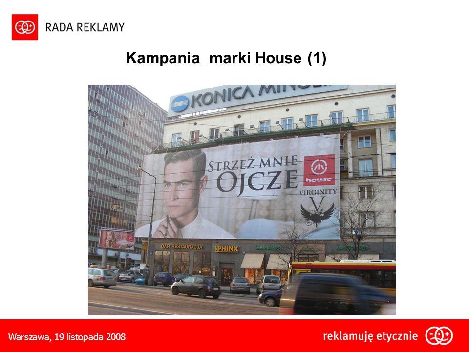 Warszawa, 19 listopada 2008 Kampania marki House (1)