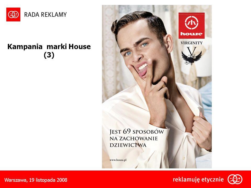 Warszawa, 19 listopada 2008 Kampania marki House (3)