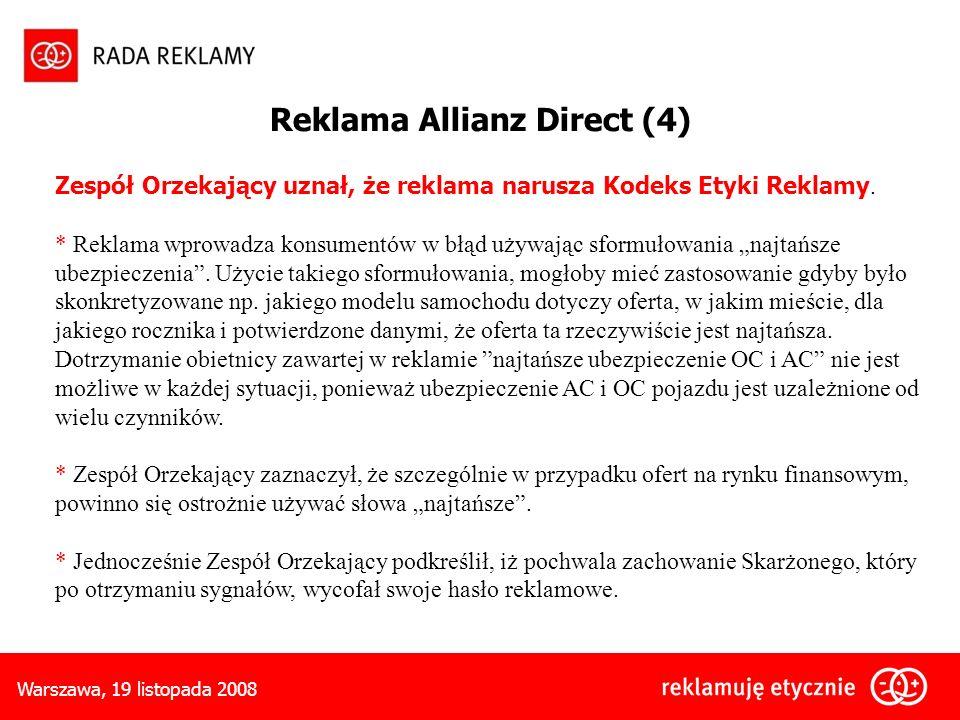Warszawa, 19 listopada 2008 Zespół Orzekający uznał, że reklama narusza Kodeks Etyki Reklamy.