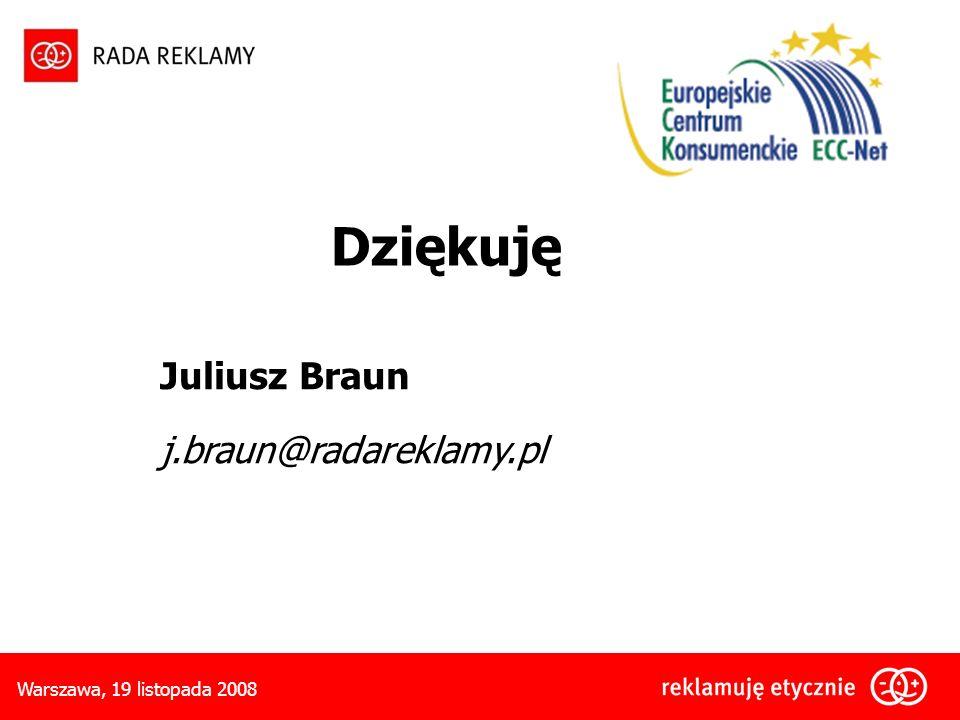 Warszawa, 19 listopada 2008 Juliusz Braun j.braun@radareklamy.pl Dziękuję