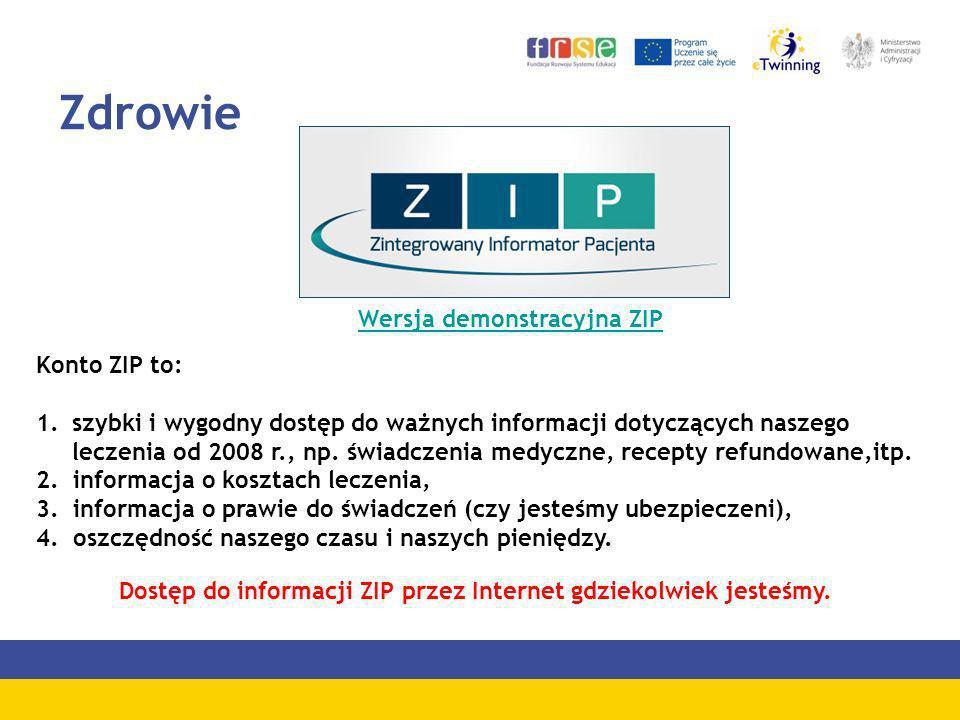 Zdrowie Konto ZIP to: 1.szybki i wygodny dostęp do ważnych informacji dotyczących naszego leczenia od 2008 r., np. świadczenia medyczne, recepty refun