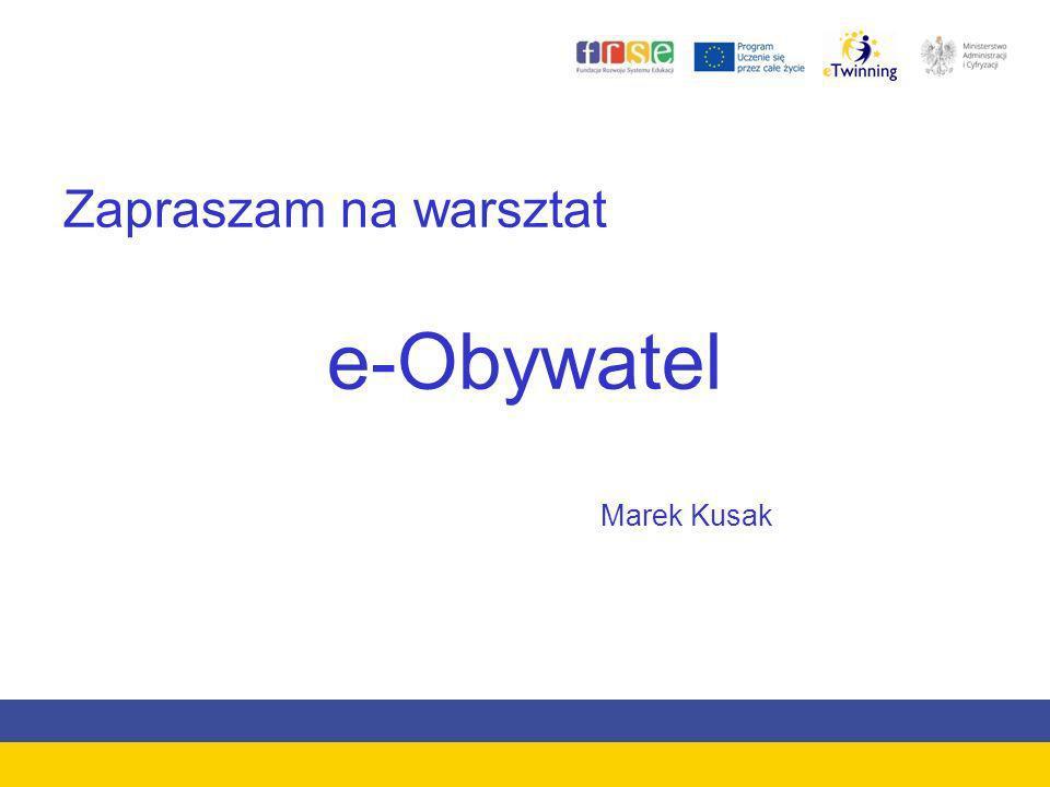 Zapraszam na warsztat e-Obywatel Marek Kusak