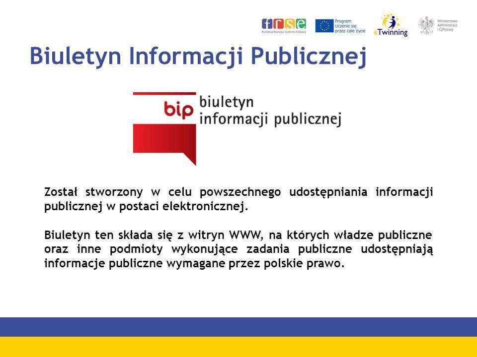 Biuletyn Informacji Publicznej Został stworzony w celu powszechnego udostępniania informacji publicznej w postaci elektronicznej. Biuletyn ten składa