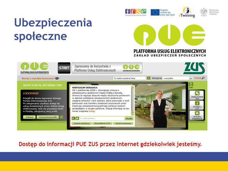 Ubezpieczenia społeczne Na PUE ZUS składa się: 1.Serwis www.pue.zus.pl jako serce systemu z możliwością dostępu obywatela do Indywidualnego konta w ZUS i e-usług świadczonych przez ZUS,www.pue.zus.pl 2.