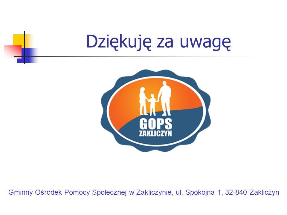 Dziękuję za uwagę Gminny Ośrodek Pomocy Społecznej w Zakliczynie, ul. Spokojna 1, 32-840 Zakliczyn