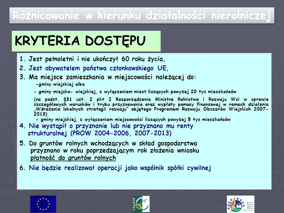 Różnicowanie w kierunku działalności nierolniczej KRYTERIA DOSTĘPU 1.