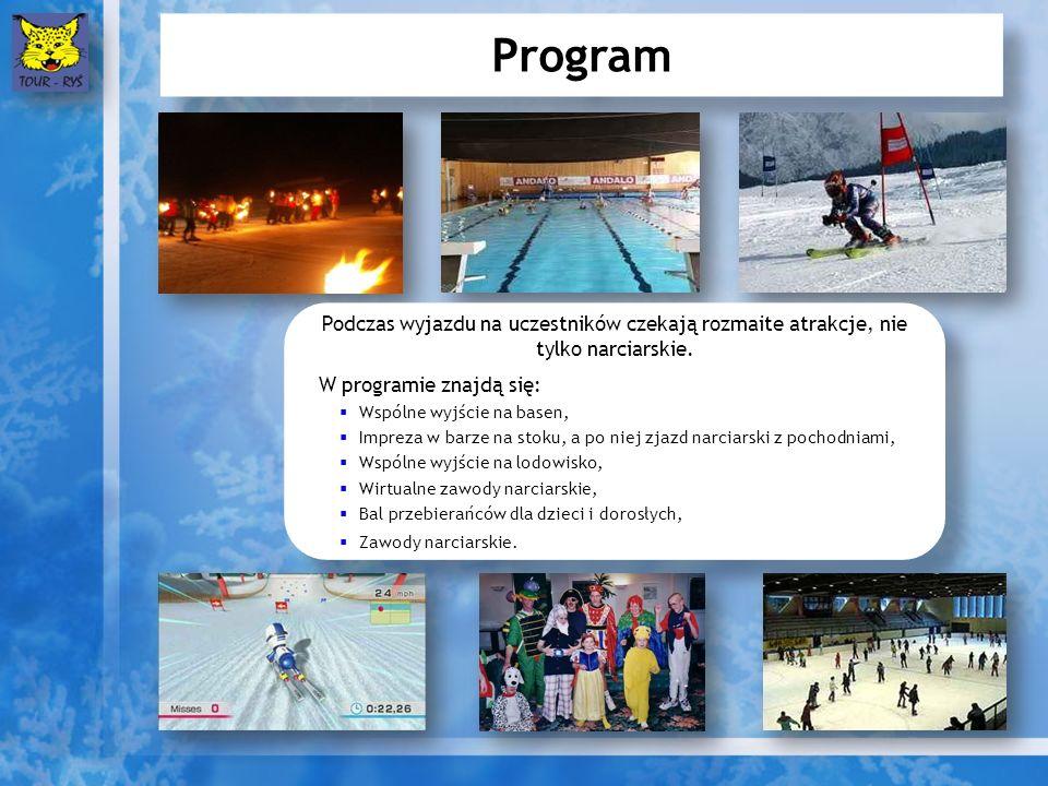Program Podczas wyjazdu na uczestników czekają rozmaite atrakcje, nie tylko narciarskie. W programie znajdą się: Wspólne wyjście na basen, Impreza w b