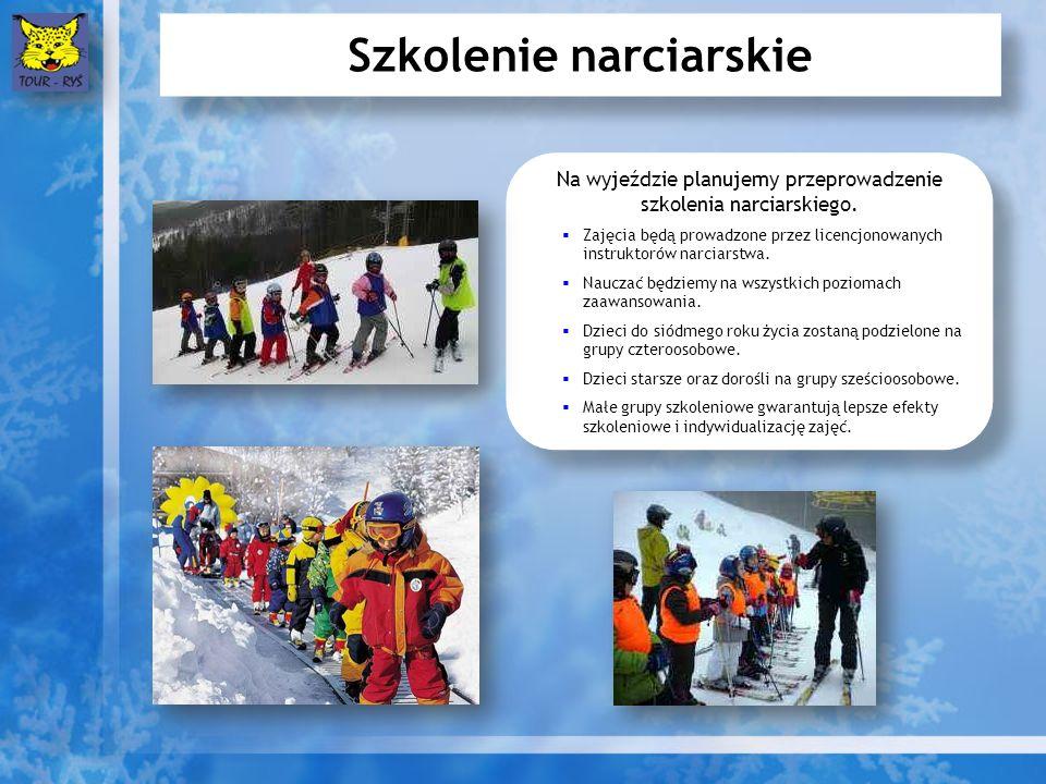 Szkolenie narciarskie Na wyjeździe planujemy przeprowadzenie szkolenia narciarskiego. Zajęcia będą prowadzone przez licencjonowanych instruktorów narc