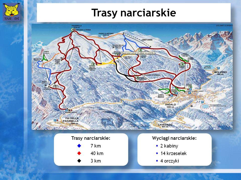 Trasy narciarskie Trasy narciarskie: 7 km 40 km 3 km Trasy narciarskie: 7 km 40 km 3 km Wyciągi narciarskie: 2 kabiny 14 krzesełek 4 orczyki Wyciągi n