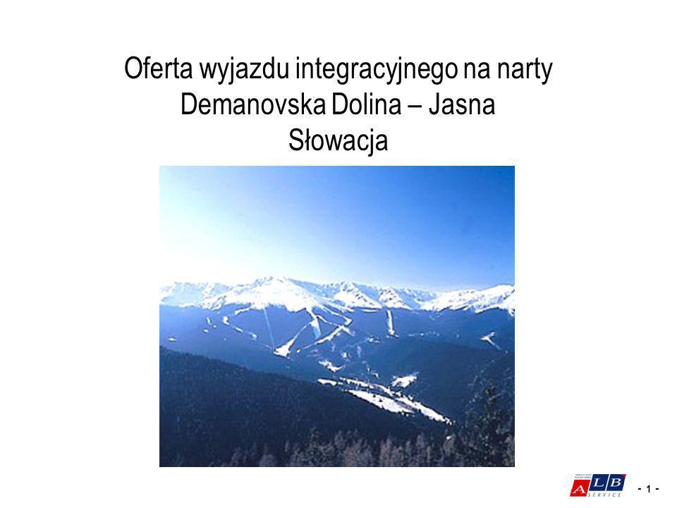 - 2 - Demanovska Dolina Dolina jest najbardziej znaną dolina Niżnych Tatr z licznymi ośrodkami turystycznymi.
