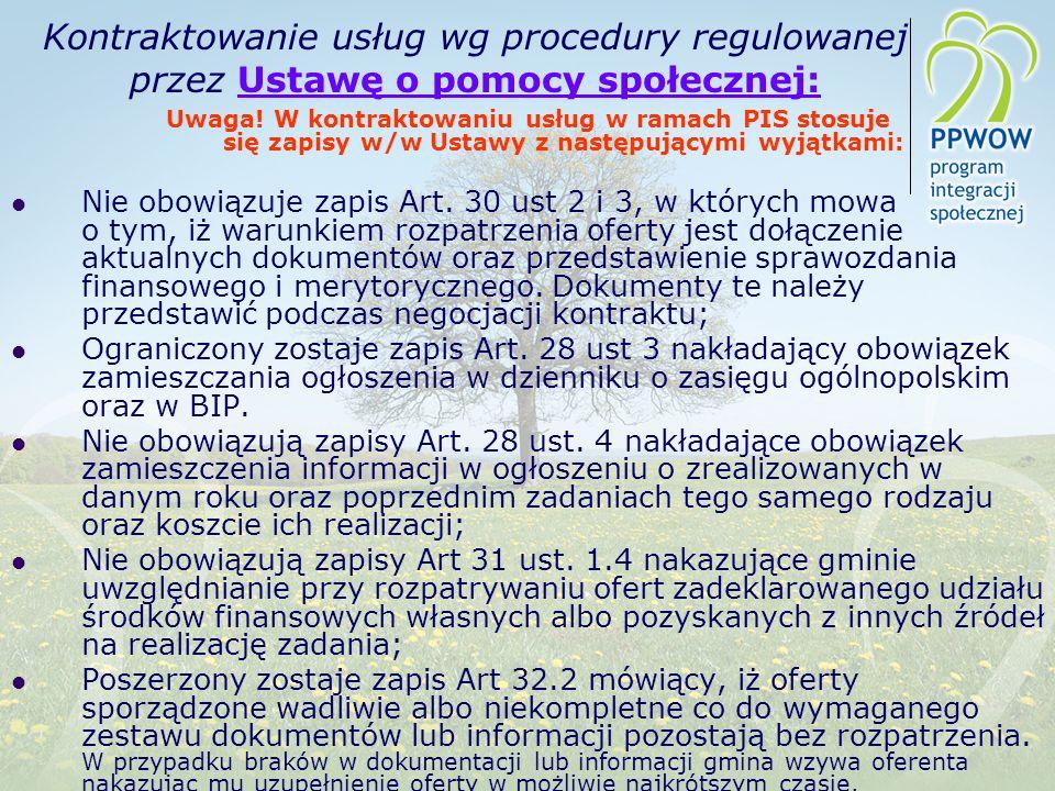 Kontraktowanie usług wg procedury regulowanej przez Ustawę o pomocy społecznej: Uwaga! W kontraktowaniu usług w ramach PIS stosuje się zapisy w/w Usta