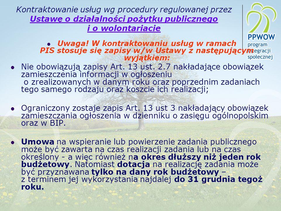 Kontraktowanie usług wg procedury regulowanej przez Ustawę o działalności pożytku publicznego i o wolontariacie Uwaga! W kontraktowaniu usług w ramach