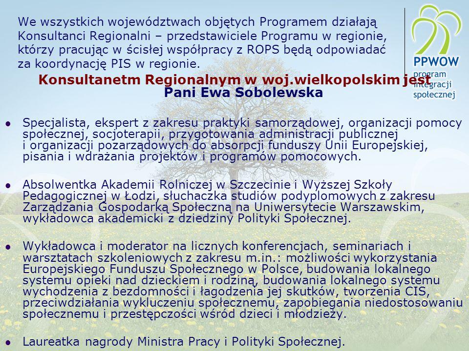 We wszystkich województwach objętych Programem działają Konsultanci Regionalni – przedstawiciele Programu w regionie, którzy pracując w ścisłej współpracy z ROPS będą odpowiadać za koordynację PIS w regionie.