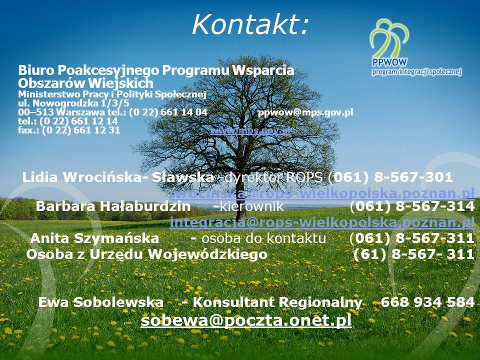 Kontakt: Biuro Poakcesyjnego Programu Wsparcia Obszarów Wiejskich Ministerstwo Pracy i Polityki Społecznej ul. Nowogrodzka 1/3/5 00–513 Warszawa tel.: