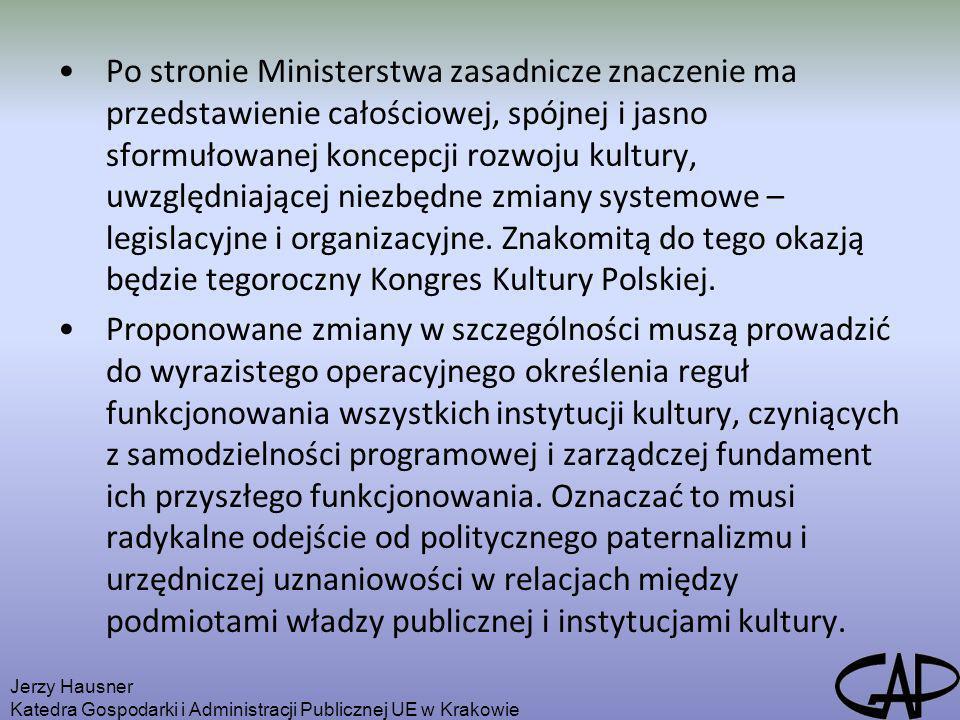 Po stronie Ministerstwa zasadnicze znaczenie ma przedstawienie całościowej, spójnej i jasno sformułowanej koncepcji rozwoju kultury, uwzględniającej n