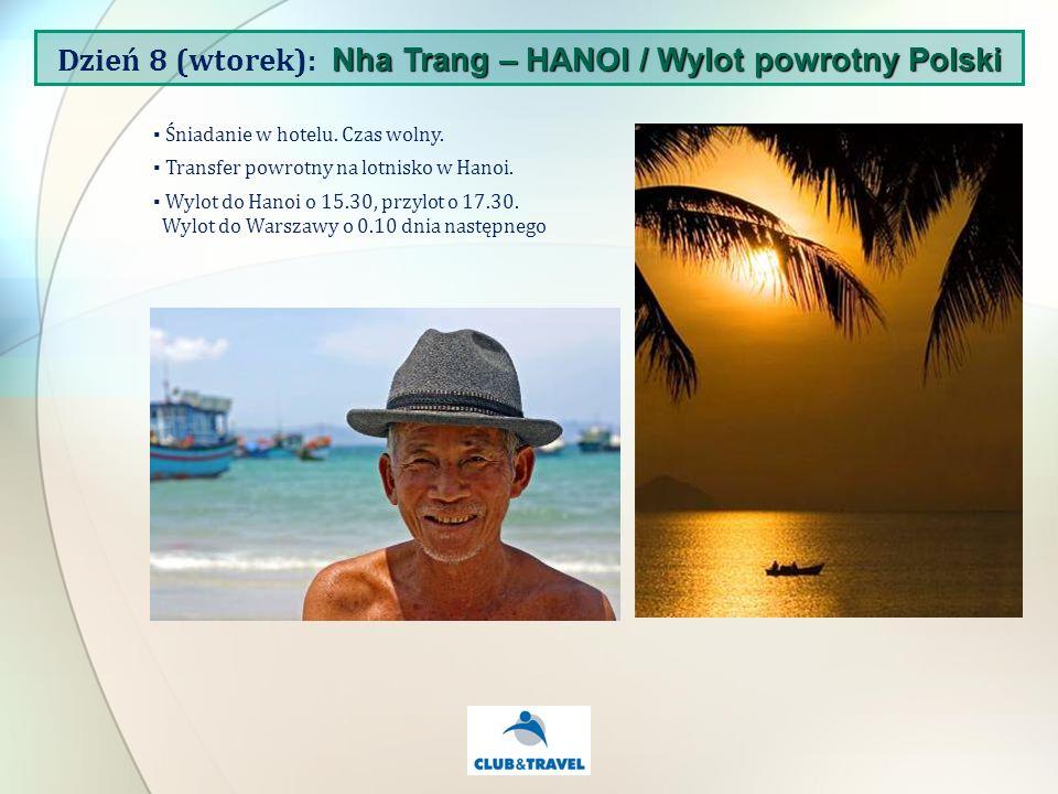 Śniadanie w hotelu.Czas wolny. Transfer powrotny na lotnisko w Hanoi.