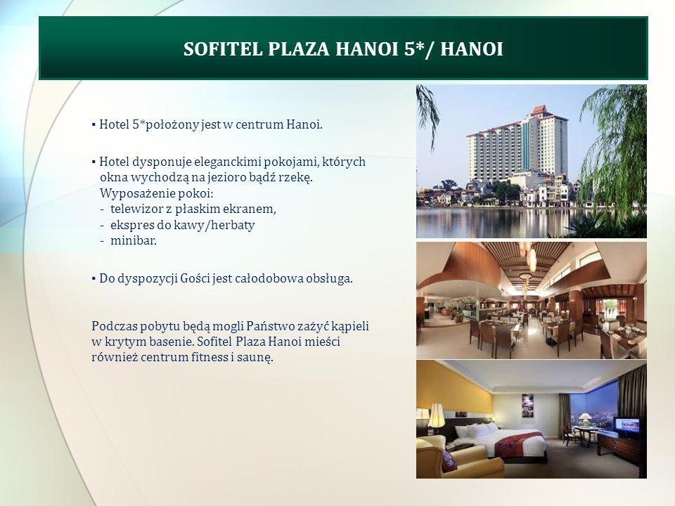 SOFITEL PLAZA HANOI 5*/ HANOI Hotel 5*położony jest w centrum Hanoi.
