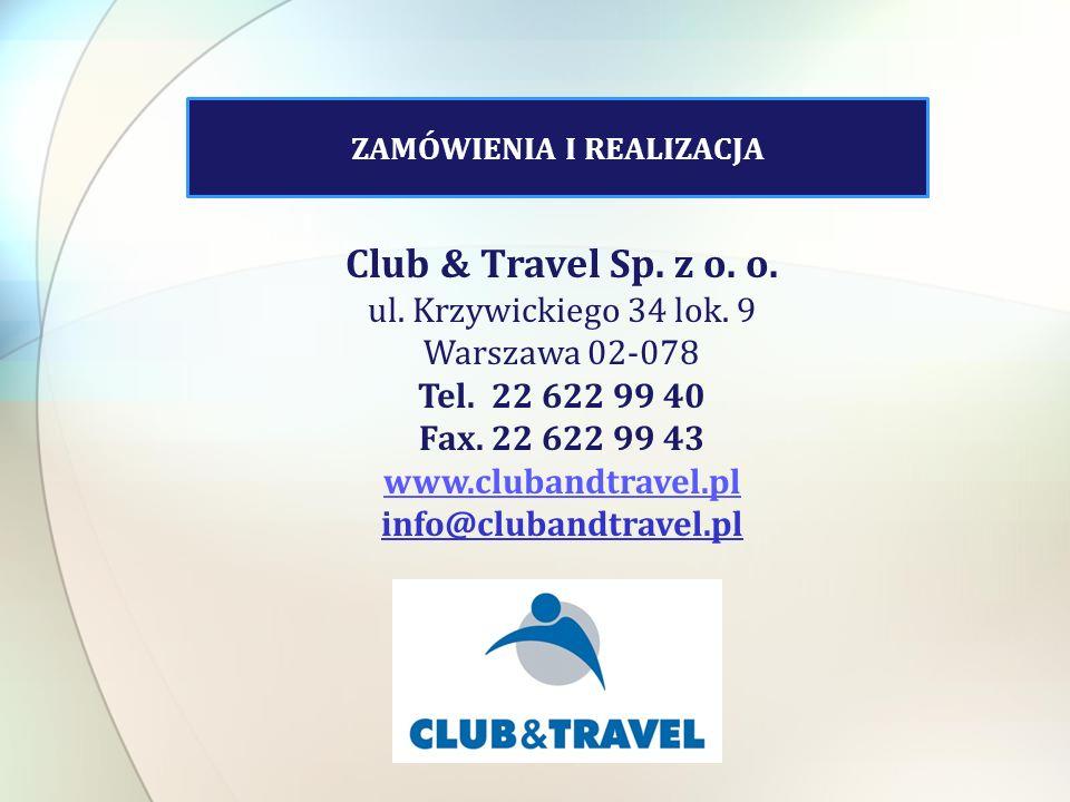 ZAMÓWIENIA I REALIZACJA Club & Travel Sp.z o. o. ul.