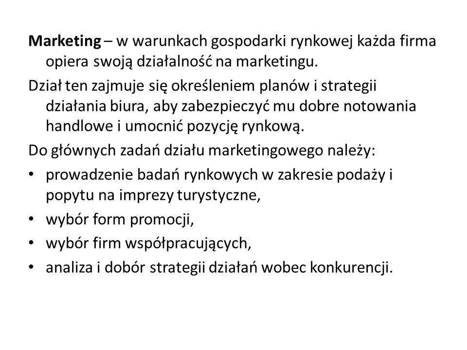 Marketing – w warunkach gospodarki rynkowej każda firma opiera swoją działalność na marketingu. Dział ten zajmuje się określeniem planów i strategii d