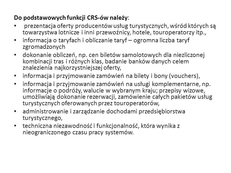 Do podstawowych funkcji CRS-ów należy: prezentacja oferty producentów usług turystycznych, wśród których są towarzystwa lotnicze i inni przewoźnicy, h