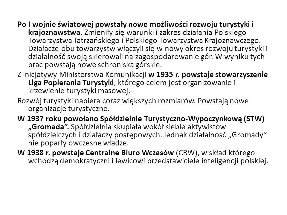 Po I wojnie światowej powstały nowe możliwości rozwoju turystyki i krajoznawstwa. Zmieniły się warunki i zakres działania Polskiego Towarzystwa Tatrza