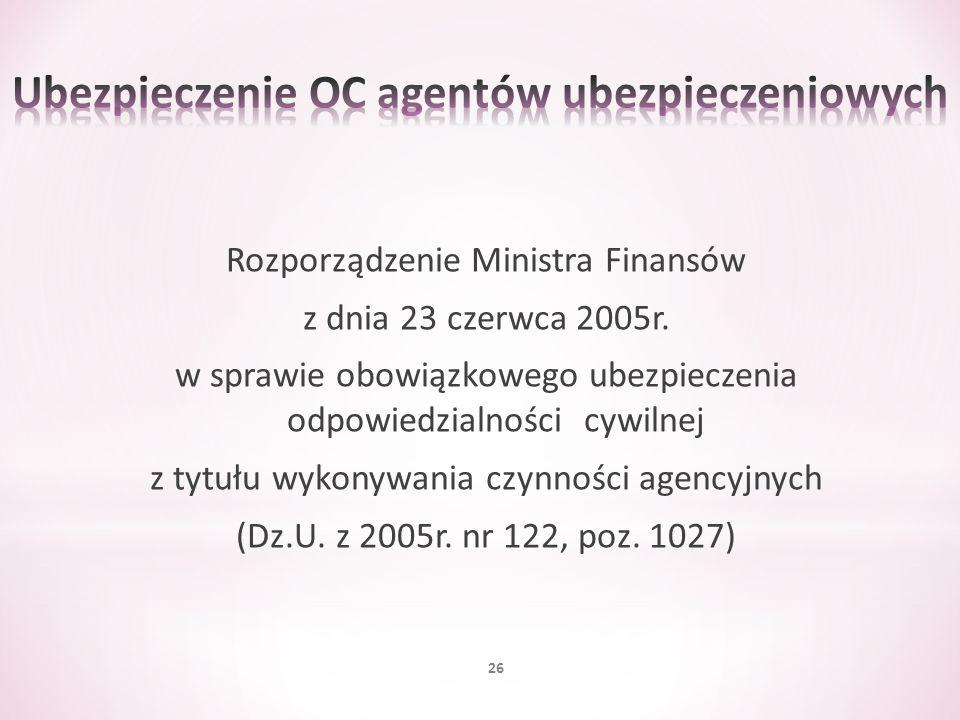Rozporządzenie Ministra Finansów z dnia 23 czerwca 2005r. w sprawie obowiązkowego ubezpieczenia odpowiedzialności cywilnej z tytułu wykonywania czynno