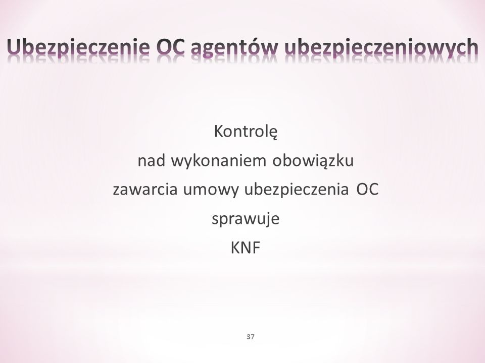 Kontrolę nad wykonaniem obowiązku zawarcia umowy ubezpieczenia OC sprawuje KNF 37