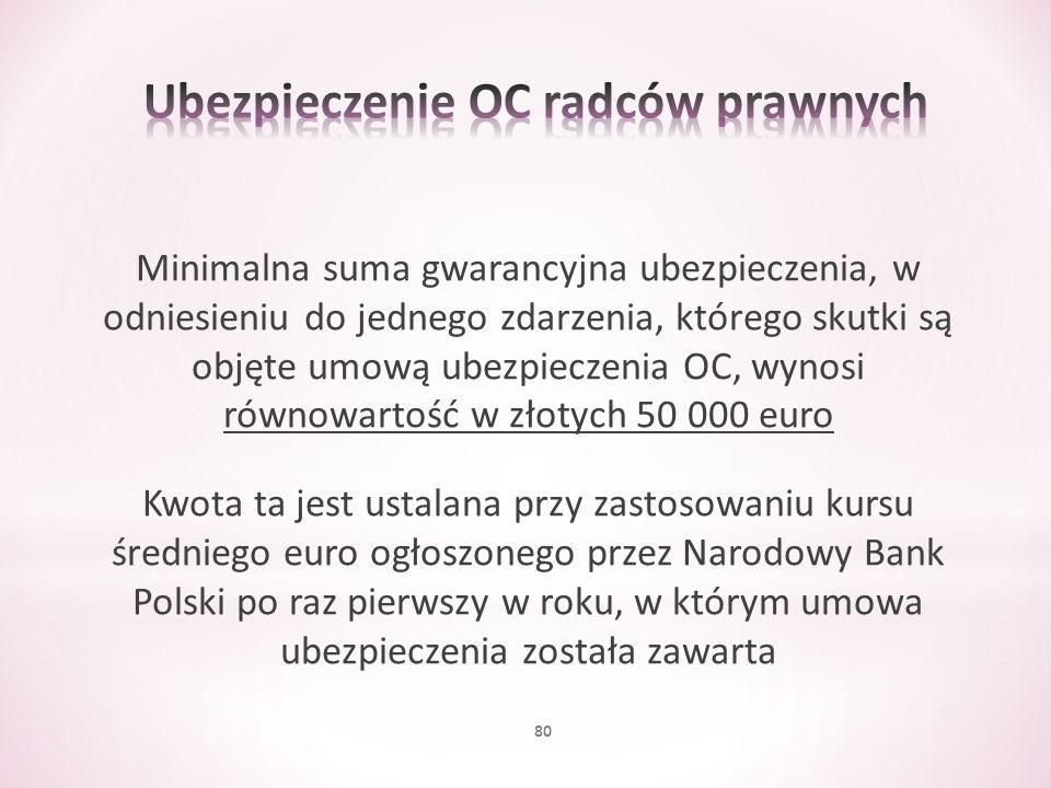 Minimalna suma gwarancyjna ubezpieczenia, w odniesieniu do jednego zdarzenia, którego skutki są objęte umową ubezpieczenia OC, wynosi równowartość w z