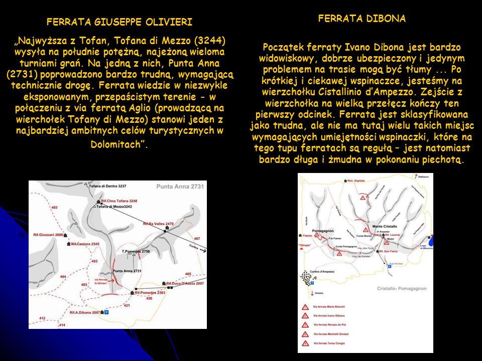 FERRATA GIUSEPPE OLIVIERI Najwyższa z Tofan, Tofana di Mezzo (3244) wysyła na południe potężną, najeżoną wieloma turniami grań. Na jedną z nich, Punta