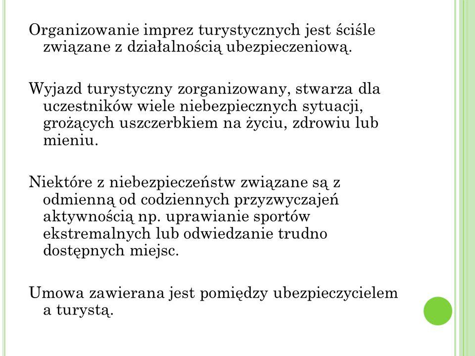 D ZIAŁALNOŚĆ UBEZPIECZENIOWA Ustawa z dnia 22 maja 2003 roku wprowadza ważne dla turystyki ubezpieczenia majątkowe takie jak: Ubezpieczenia wypadku u choroby.