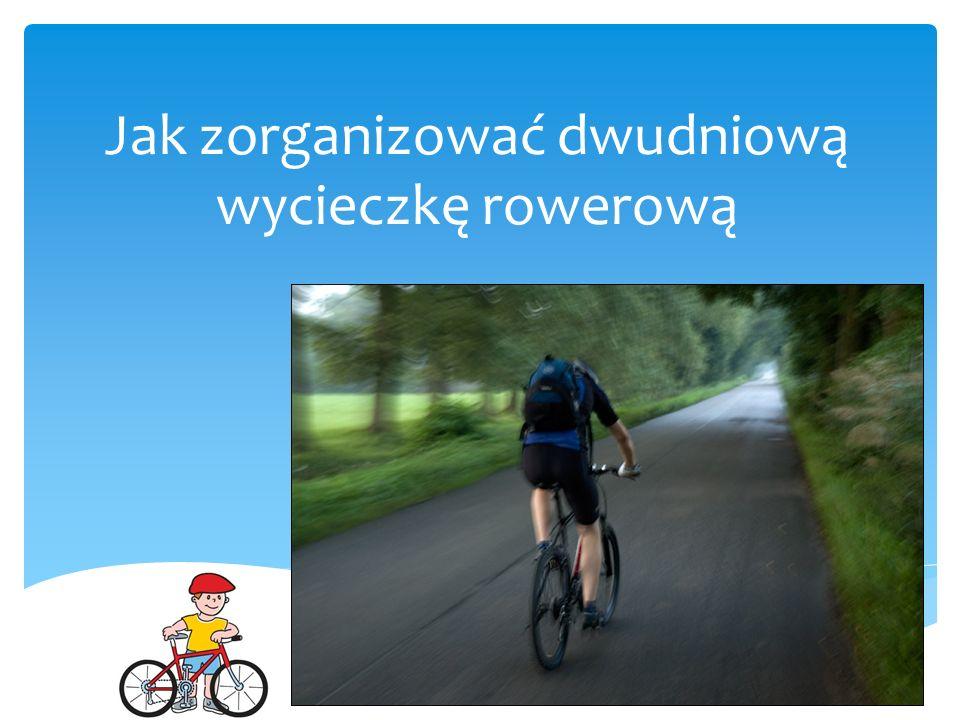 Jak zorganizować dwudniową wycieczkę rowerową