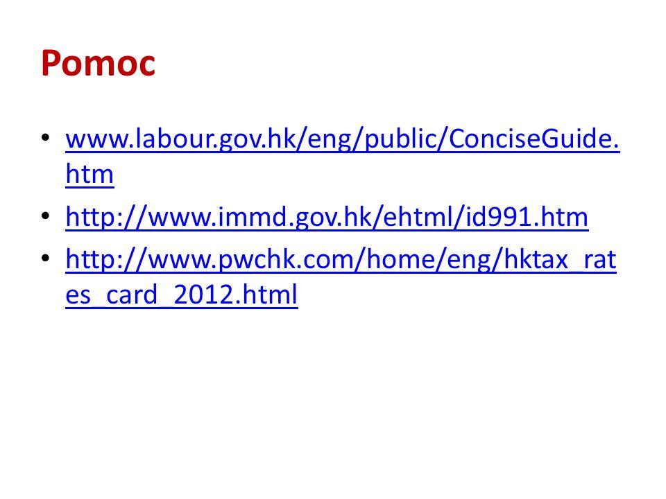 Pomoc www.labour.gov.hk/eng/public/ConciseGuide. htm www.labour.gov.hk/eng/public/ConciseGuide. htm http://www.immd.gov.hk/ehtml/id991.htm http://www.