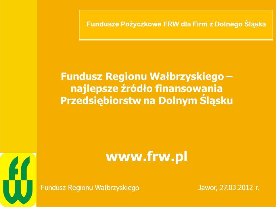 Fundusz Regionu Wałbrzyskiego jest Instytucją, która od 20 lat wspiera rozwój przedsiębiorstw na terenie Dolnego Śląska poprzez udzielanie preferencyjnych pożyczek ze środków własnych, Budżetu Państwa oraz Unii Europejskiej.