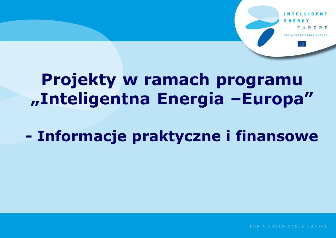 Projekty w ramach programu Inteligentna Energia –Europa - Informacje praktyczne i finansowe