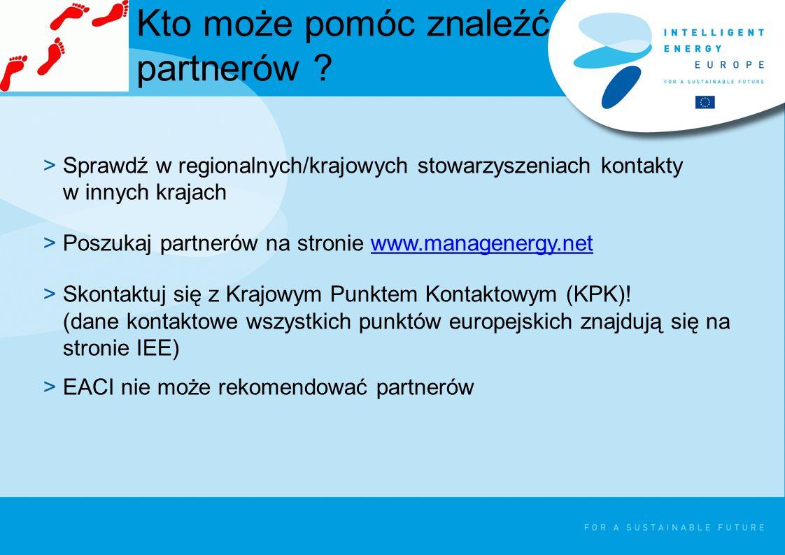 Kto może pomóc znaleźć partnerów ? >Sprawdź w regionalnych/krajowych stowarzyszeniach kontakty w innych krajach >Poszukaj partnerów na stronie www.man