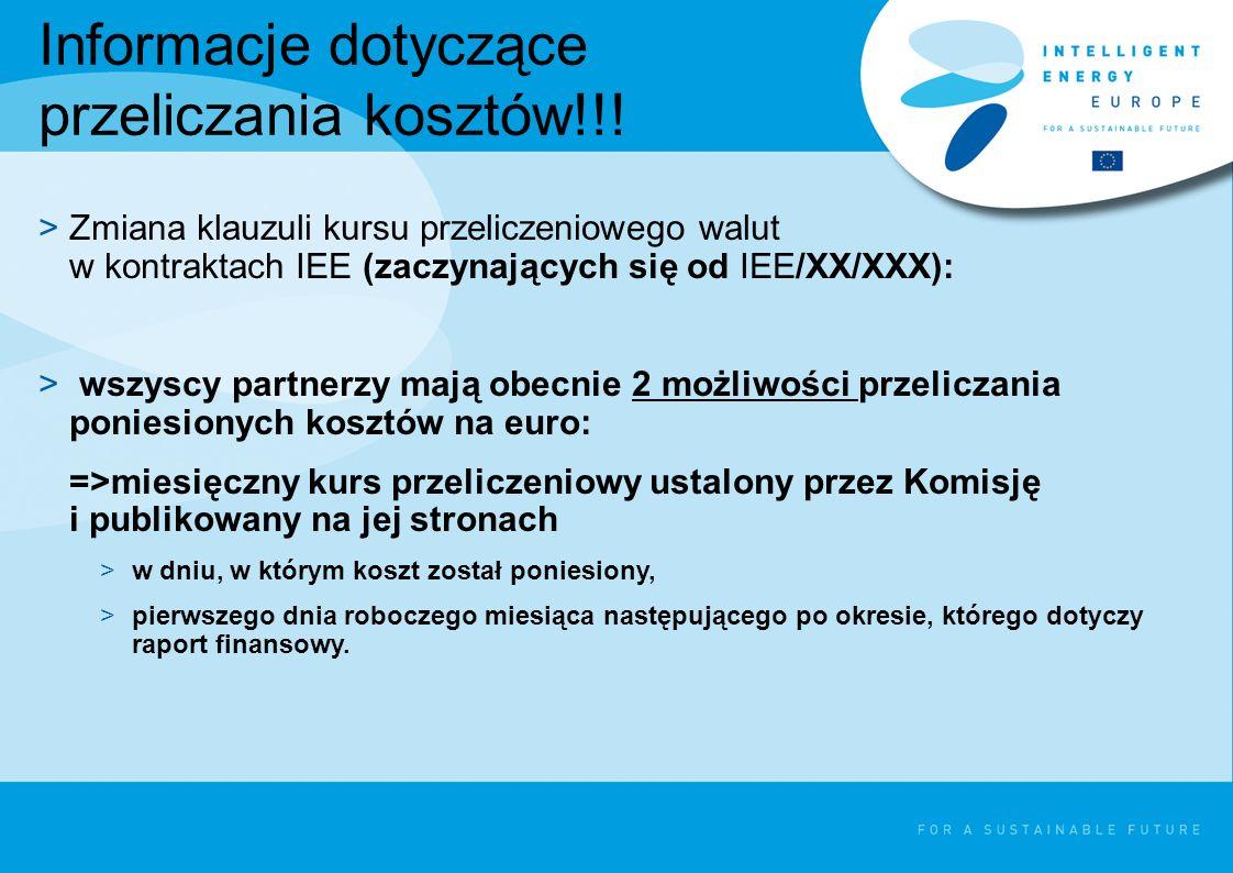 Informacje dotyczące przeliczania kosztów!!! >Zmiana klauzuli kursu przeliczeniowego walut w kontraktach IEE (zaczynających się od IEE/XX/XXX): > wszy