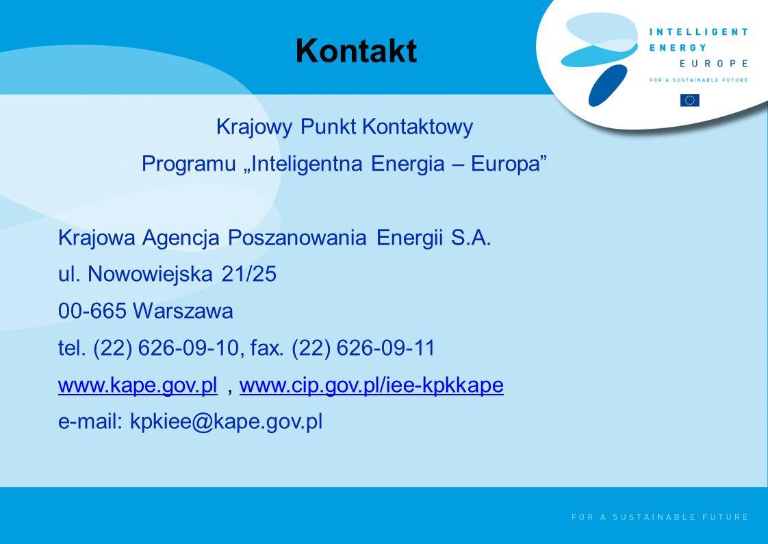Kontakt Krajowy Punkt Kontaktowy Programu Inteligentna Energia – Europa Krajowa Agencja Poszanowania Energii S.A. ul. Nowowiejska 21/25 00-665 Warszaw