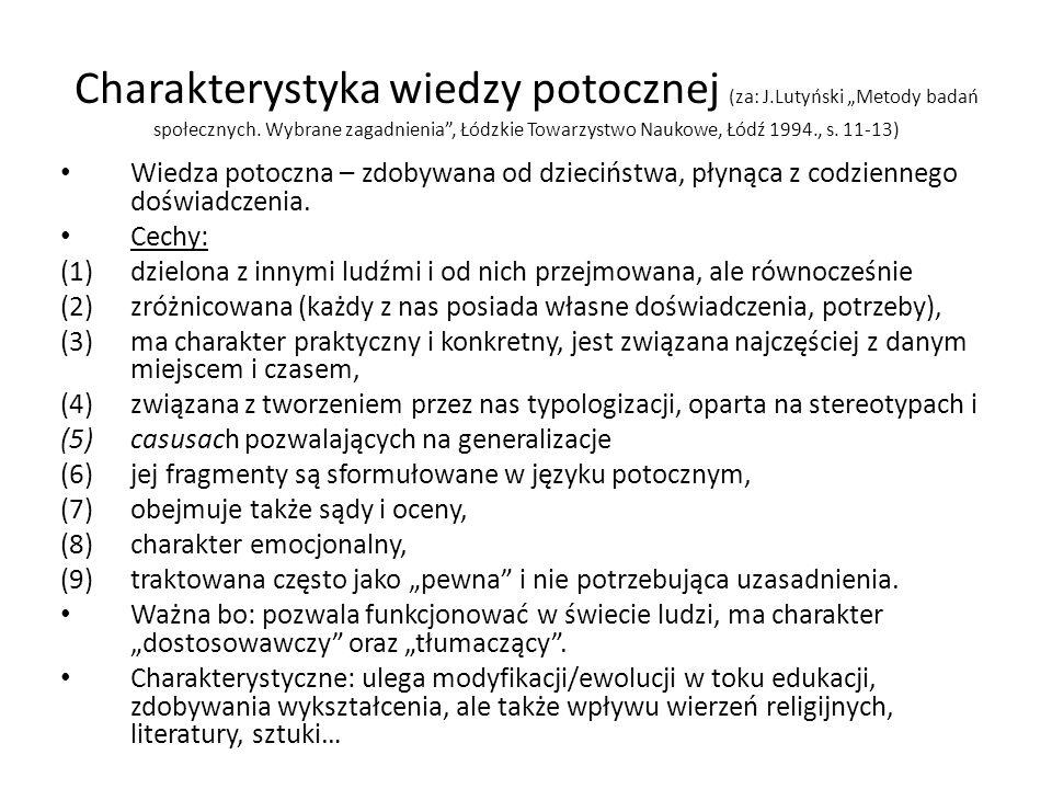 Charakterystyka wiedzy potocznej (za: J.Lutyński Metody badań społecznych. Wybrane zagadnienia, Łódzkie Towarzystwo Naukowe, Łódź 1994., s. 11-13) Wie