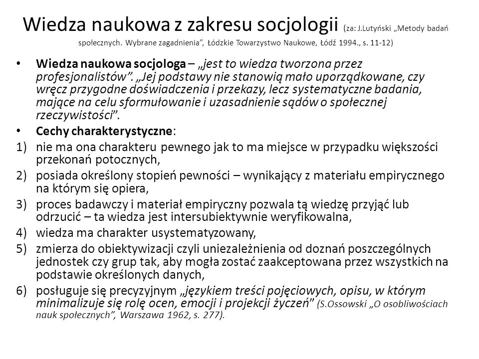 Wiedza naukowa z zakresu socjologii ( za: J.Lutyński Metody badań społecznych. Wybrane zagadnienia, Łódzkie Towarzystwo Naukowe, Łódź 1994., s. 11-12)