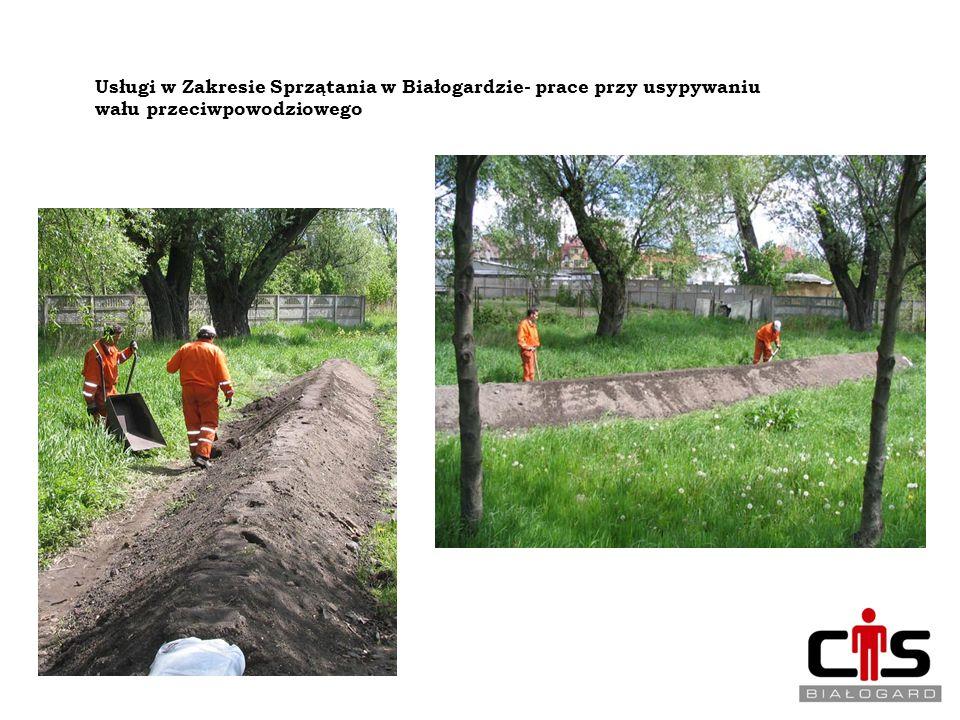 REINTEGRACJA ZAWODOWA Usługi w Zakresie Sprzątania w Białogardzie- prace przy usypywaniu wału przeciwpowodziowego