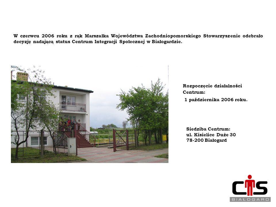 W czerwcu 2006 roku z rąk Marszałka Województwa Zachodniopomorskiego Stowarzyszenie odebrało decyzję nadającą status Centrum Integracji Społecznej w B